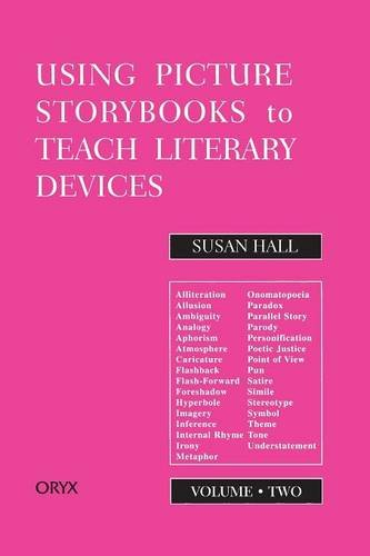 Using Picture Storybooks to Teach Literary Devices: Recommended Books for Children and Young Adults<br> Volume Two (Using Picture Books to Teach) from Brand: Greenwood