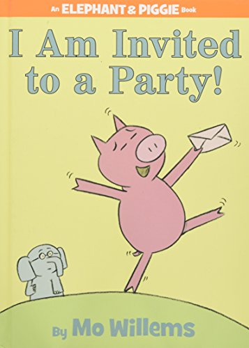 I Am Invited to a Party! (An Elephant and Piggie Book) cover