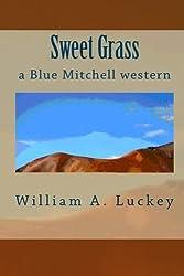 Sweet Grass a Blue Mitchell western