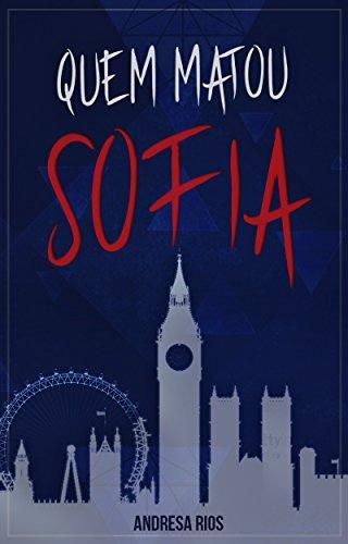 Quem Matou Sofia? (OS SUSPEITOS Livro 1)