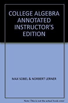 COLLEGE ALGEBRA ANNOTATED INSTRUCTOR'S EDITION 0133116301 Book Cover