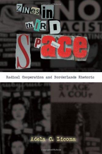 Zines in Third Space: Radical Cooperation and Borderlands Rhetoric