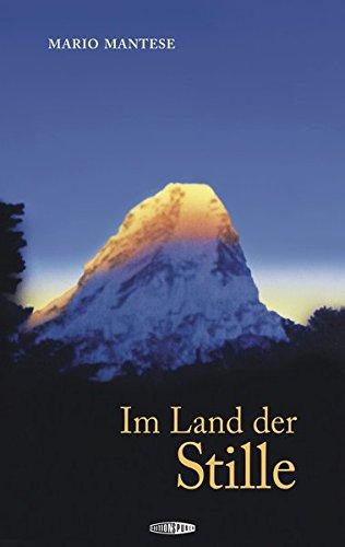 Im Land der Stille: Meine Lehrzeit bei den Meistern im Himalaja