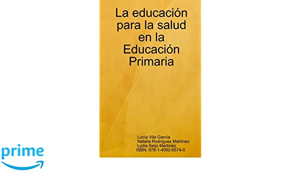La Educacion Para La Salud En La Educacion Primaria: Amazon ...