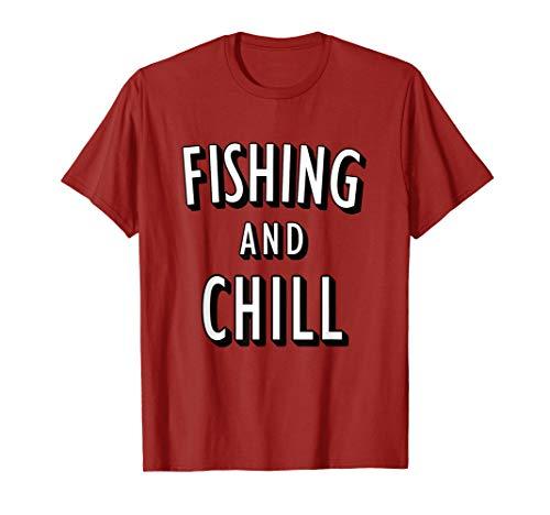 Fishing and Chill pun funny gag gift nerd geek Fisherman T-Shirt