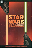 Star Wars and Philosophy: More Powerful than You Can Possibly Imagine (Popular Culture and Philosophy Book 12)