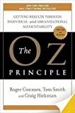 img - for Roger Connors: The Oz Principle : Getting Results Through Individual and Organizational Accountability (Hardcover - Revised Ed.); 2004 Edition book / textbook / text book