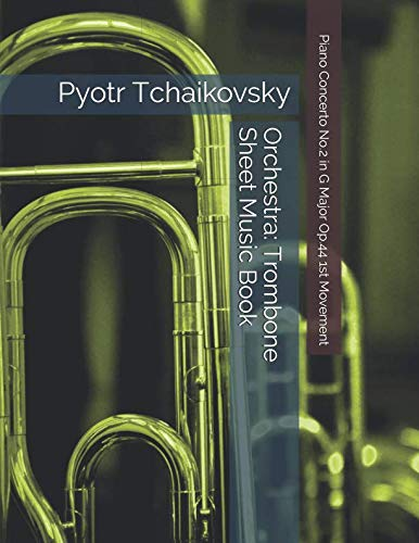 (Pyotr Tchaikovsky - Piano Concerto No.2 in G Major Op.44 1st Movement - Orchestra: Trombone Sheet Music Book )