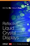Reflective Liquid Crystal Displays, Wu, Shin-Tson and Yang, Deng-Ke, 0471496111