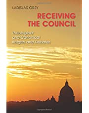 Receiving the Council: Theological and Canonical Insights and Debates