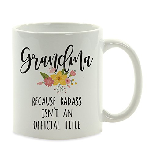 Andaz Press 11oz. Coffee Mug Gag Gift, Grandma Because Badass Isn't an Official Title, Floral Graphic, 1-Pack, Funny Witty Coffee Cup Birthday Christmas Present Ideas (Mug 1 Grandma)