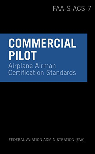 f07a61d344c Airman Certification Standards Commercial Pilot Airplane FAA-S-ACS-7 by   Administration