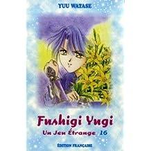 Jeu étrange (un) t.16 fushigi yugi 16