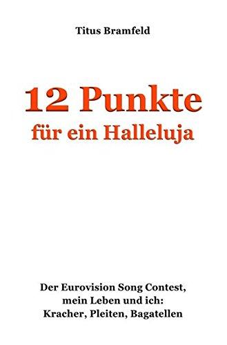12 Punkte für ein Halleluja (German Edition) PDF
