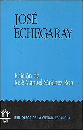 José Echegaray: Amazon.es: José Manuel Sánchez Ron: Libros