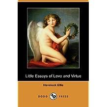 Little Essays of Love and Virtue (Dodo Press)