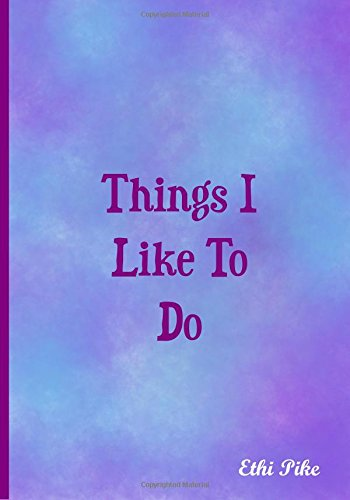 Read Online Things I Like To Do - Notebook: An Ethi Pike Collectible Journal pdf