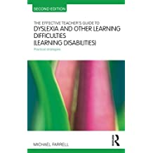 The Effective Teacher's Guide to Dyslexia and other Learning Difficulties (Learning Disabilities): Practical strategies (The Effective Teacher's Guides)