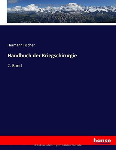 Handbuch der Kriegschirurgie: 2. Band (German Edition) PDF