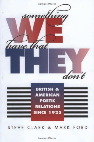 Something We Have That They Don't: British and American Poetic Relations since 1925 pdf epub