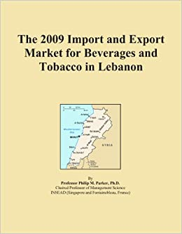 Book The 2009 Import and Export Market for Beverages and Tobacco in Lebanon