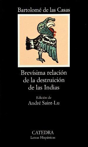 BREVÍSIMA RELACIÓN DE LA DESTRUCCIÓN DE LAS INDIAS. 4ª edición de André Saint-Lu