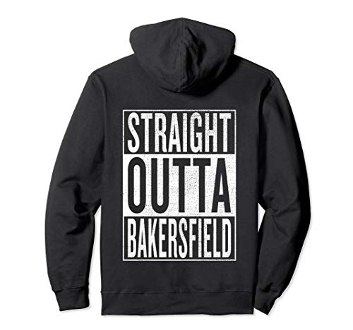 Straight Outta Bakersfield Travel Gift Idea Pullover Hoodie -