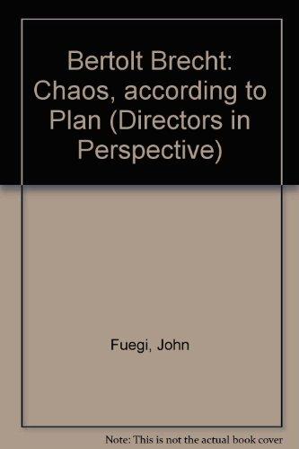 Bertolt Brecht: Chaos, According To Plan (Directors In Perspective)
