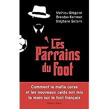 Les Parrains du foot (French Edition)