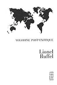 Volodine post-exotique par Lionel Ruffel