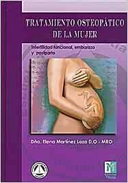 Tratamiento Osteopático De La Mujer. Embarazo Y Postparto