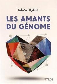 Les amants du génome par Johan Heliot