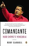 Comandante: Hugo Chávez's Venezuela