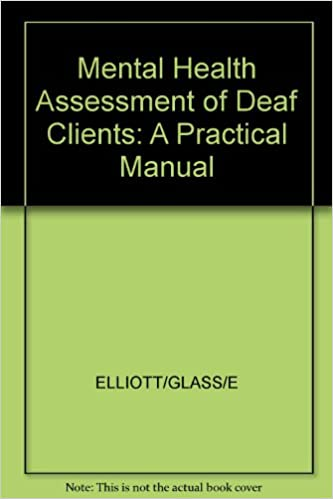 Mental Health Assessment Of Deaf Clients A Practical Manual
