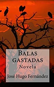 Balas gastadas (Spanish Edition)