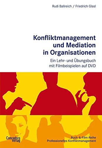 konfliktmanagement-und-mediation-in-organisationen-ein-lehr-und-bungsbuch-mit-filmbeispielen-auf-dvd-buch-film-reihe-professionelles-konfliktmanagement