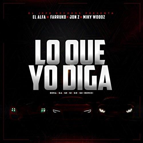 Lo Que Yo Diga (Dema Ga Ge Gi Go Gu Remix) [Explicit]