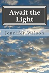 Await the Light: Poetry from a Small Room Paperback