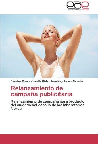 Download Relanzamiento de campaña publicitaria: Relanzamiento de campaña para producto del cuidado del cabello de los laboratorios Noruel (Spanish Edition) PDF