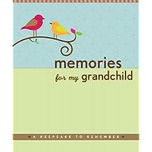 Memories for My Grandchild: A Keepsake To Remember (Grandparent's Memory Book)