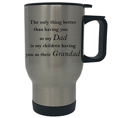 Only thing better than having you as my dad is my children having you as their grandad - 14 oz Stainless Steel Travel Coffee Mug (Silver)