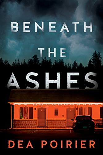 Beneath the Ashes (The Calderwood Cases Book 2) by [Poirier, Dea]