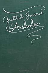 Gratitude Journal for Assholes: A Humorous Daily Gratitude Journal for Adults | Gag Gift | Green Chalkboard Design Paperback