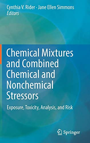 [Read] Chemical Mixtures and Combined Chemical and Nonchemical Stressors: Exposure, Toxicity, Analysis, and<br />KINDLE