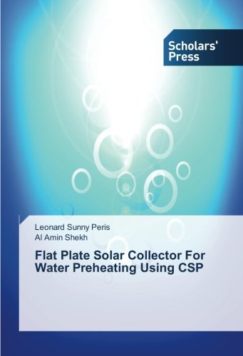 Flat Plate Solar Collector For Water Preheating Using CSP