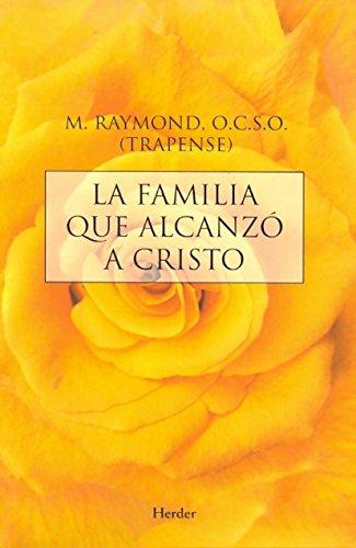 La Familia Que Alcanzo A Cristo (Spanish Edition)