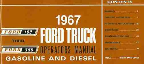 1967 FORD PICKUP & TRUCK OWNERS INSTRUCTION & OPERATING MANUAL - GUIDE FOR F-100, F-250, F-350 trucks, Custom, Styleside, Flareside, Chassis-Cab, Stake. Platform