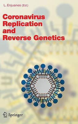 Coronavirus Replication and Reverse Genetics (Current Topics in Microbiology and Immunology) from Springer