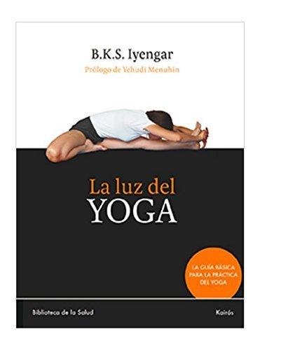 La luz del yoga Spanish Edition by B. K. S. Iyengar 2006-02 ...