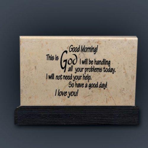 Good morning this is God - Prayer Stone